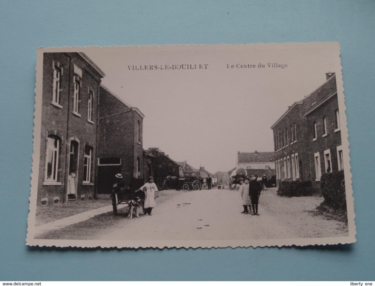 Le Centre Du Village  Villers-le-Bouillet ( Copie / Copy De Carte Postale ) Anno 19?? ( Zie Foto Details ) ! - Villers-le-Bouillet
