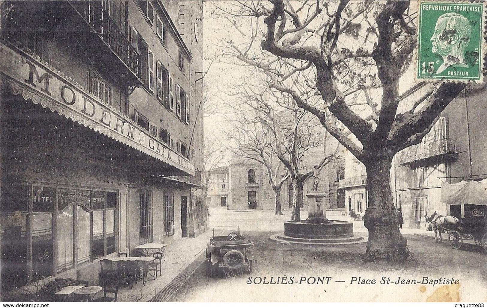 "SOLLIES-PONT   PLACE ST JEAN BAPTISTE   CARTE ANIMEE  ""MODERN CAFE HOTEL"" Automobile Charrette - Sollies Pont"