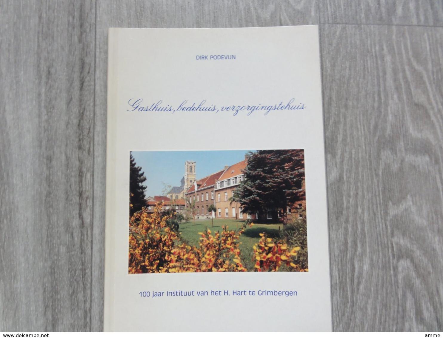 Grimbergen * (Boek)   100 Jaar Instituut Van Het H.Hart  -  Gasthuis, Bedehuis, Verzorgingshuis - Grimbergen