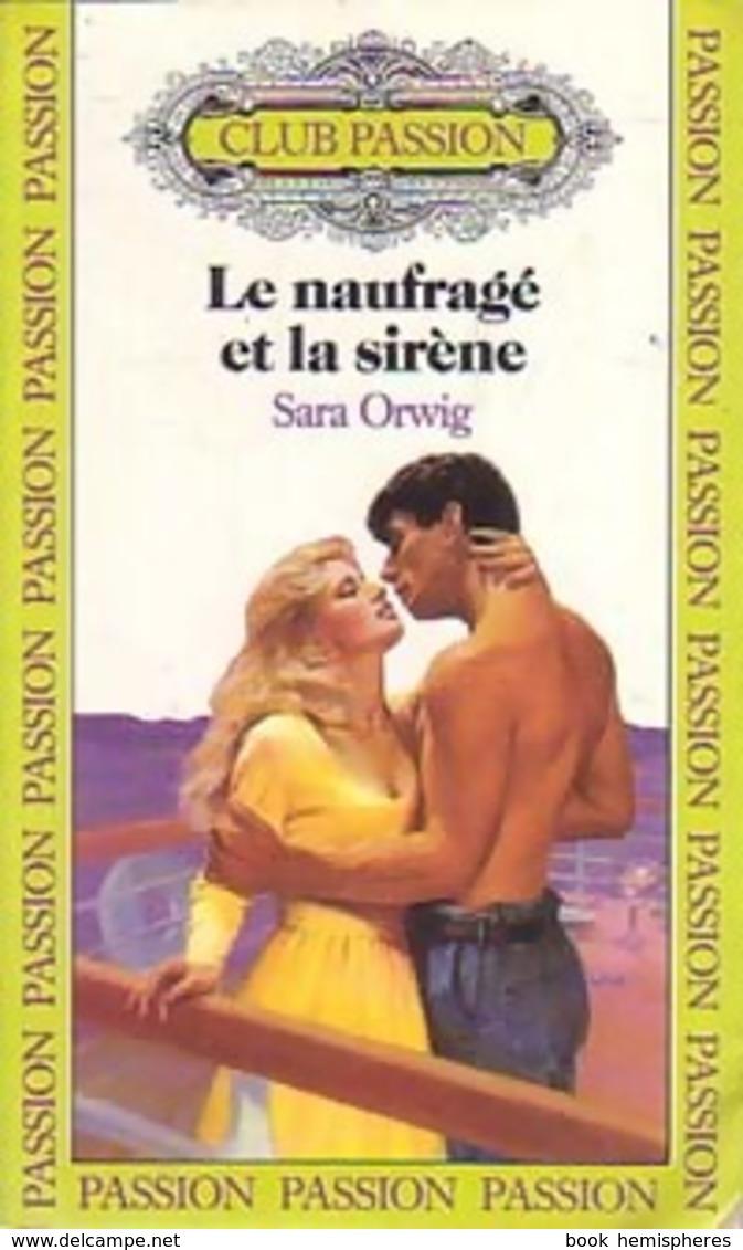 Le Naufragé Et La Sirène De Sara Orwig (1988) - Unclassified