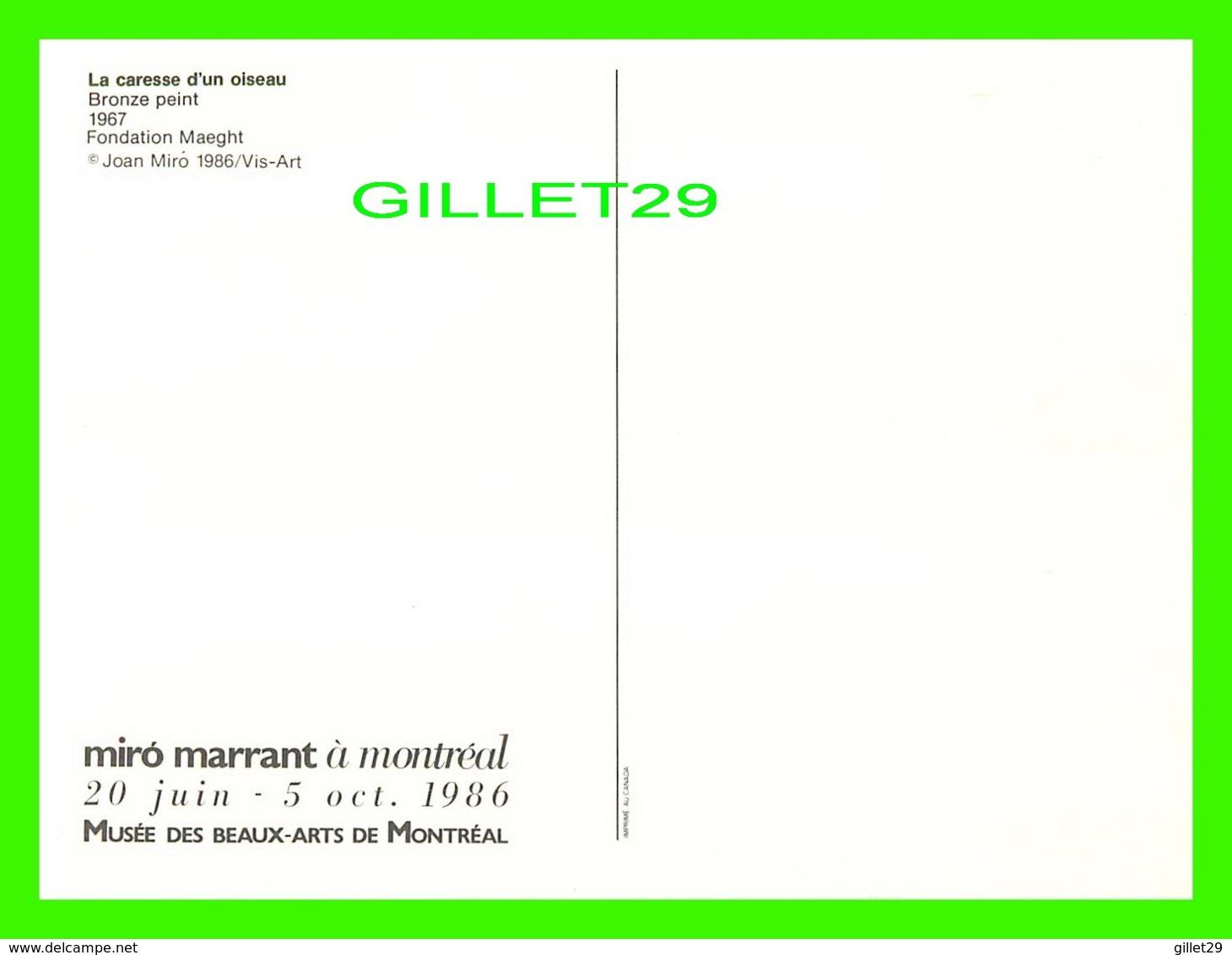 PUBLICITÉ - MIRO MARRANT À MONTRÉAL EN 1986, MUSÉE DES BEAUX-ARTS - LA CARESSE D'UN OISEAU 1967 - 12.5 X 17.5 Cm - Publicité