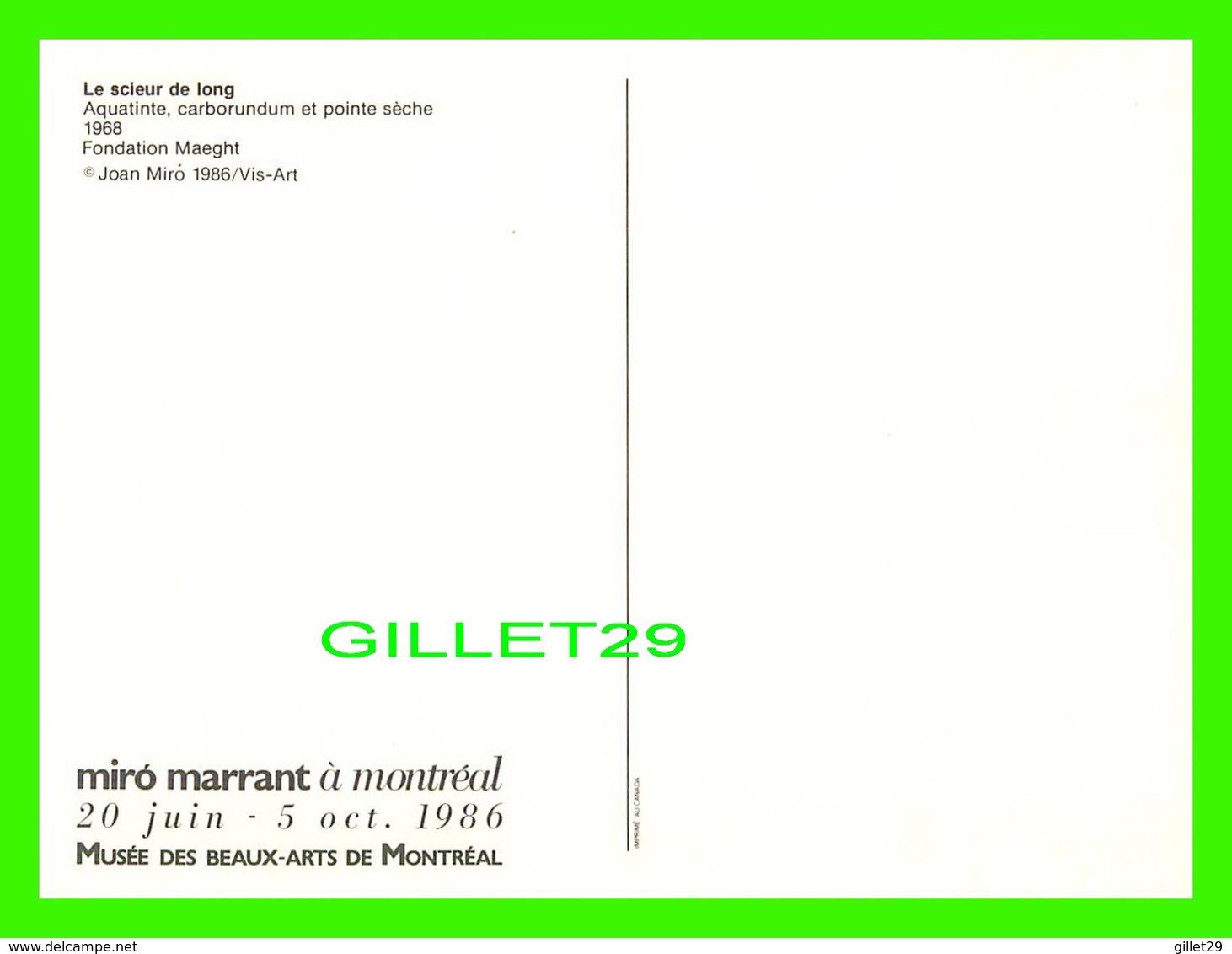 PUBLICITÉ - MIRO MARRANT À MONTRÉAL EN 1986, MUSÉE DES BEAUX-ARTS - LE SCIEUR DE LONG, 1968 - 12.5 X 17.5 Cm - Publicité