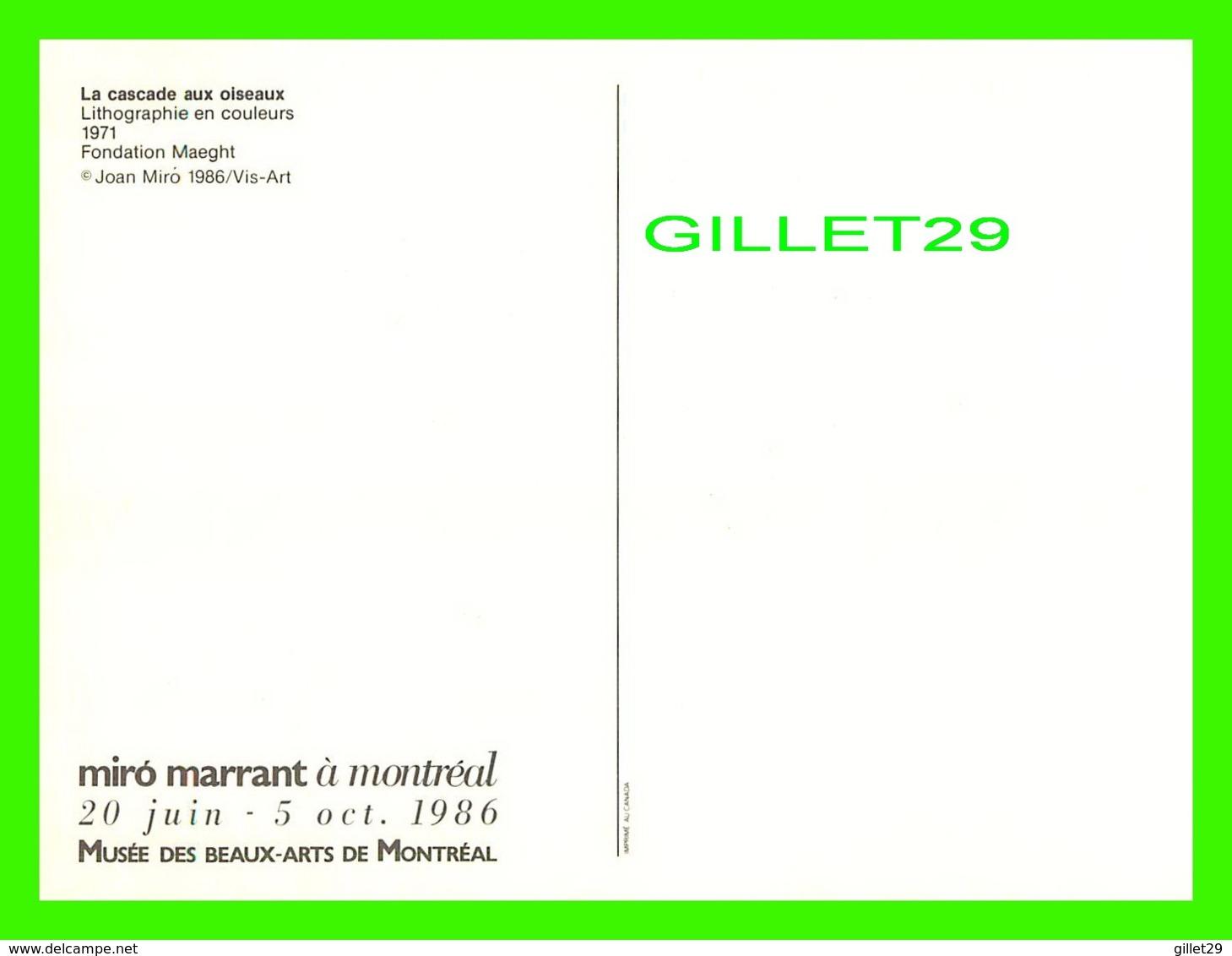 PUBLICITÉ - MIRO MARRANT À MONTRÉAL EN 1986, MUSÉE DES BEAUX-ARTS - LA CASCADE AUX OISEAUX, 1971 - 12.5 X 17.5 Cm - Publicité