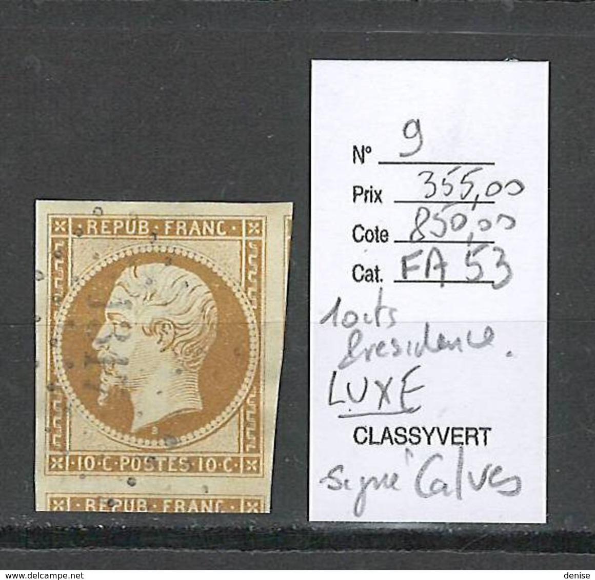 France - Yvert 9 - 10 Centimes Présidence - 4 Marges LUXE - SIGNE CALVES - 1852 Louis-Napoleon
