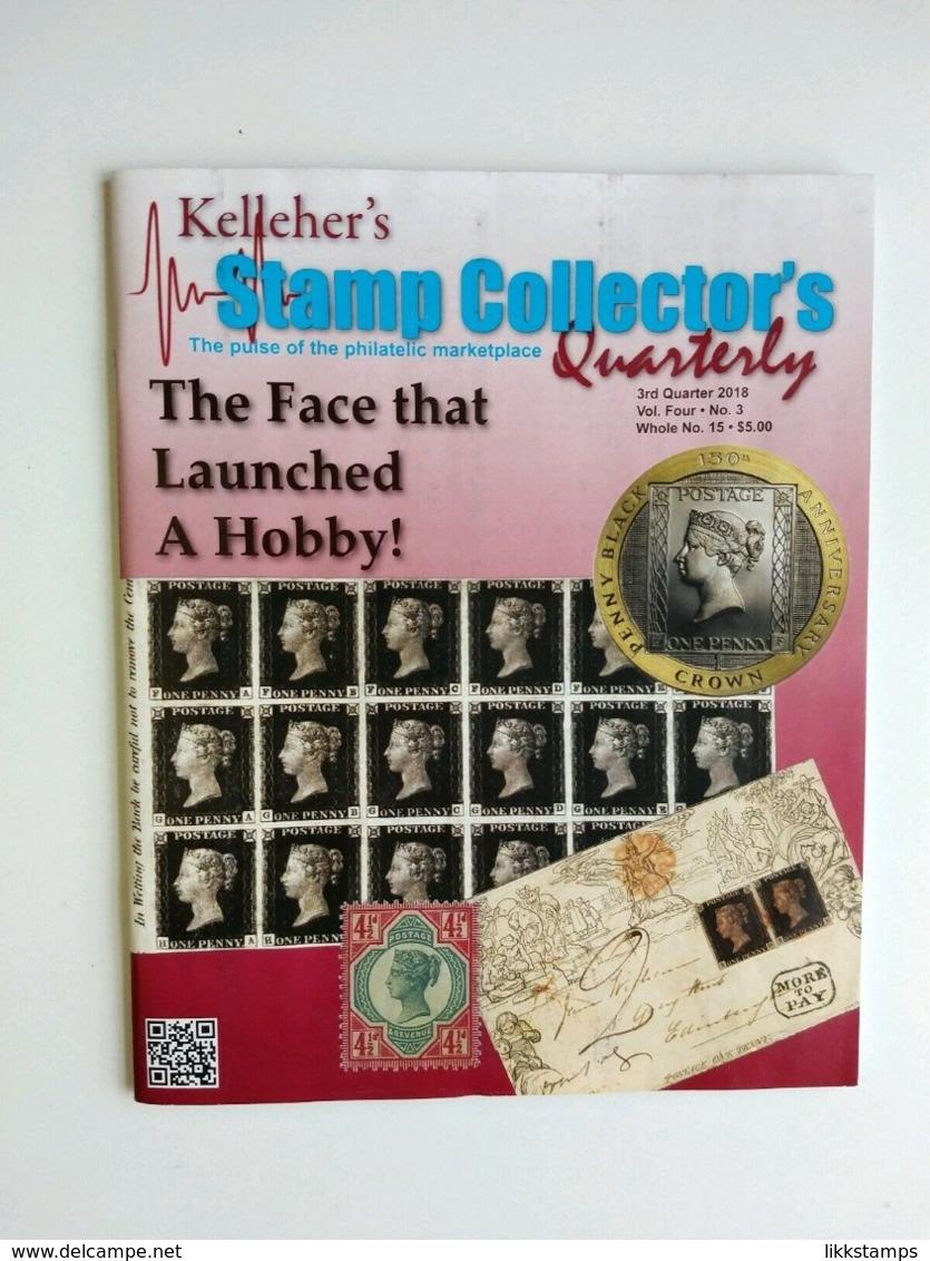 KELLEHER'S STAMP COLLECTOR'S QUARTERLY MAGAZINE 3rd QUARTER 2018 Vol. 4 No. 3 - Inglesi (dal 1941)