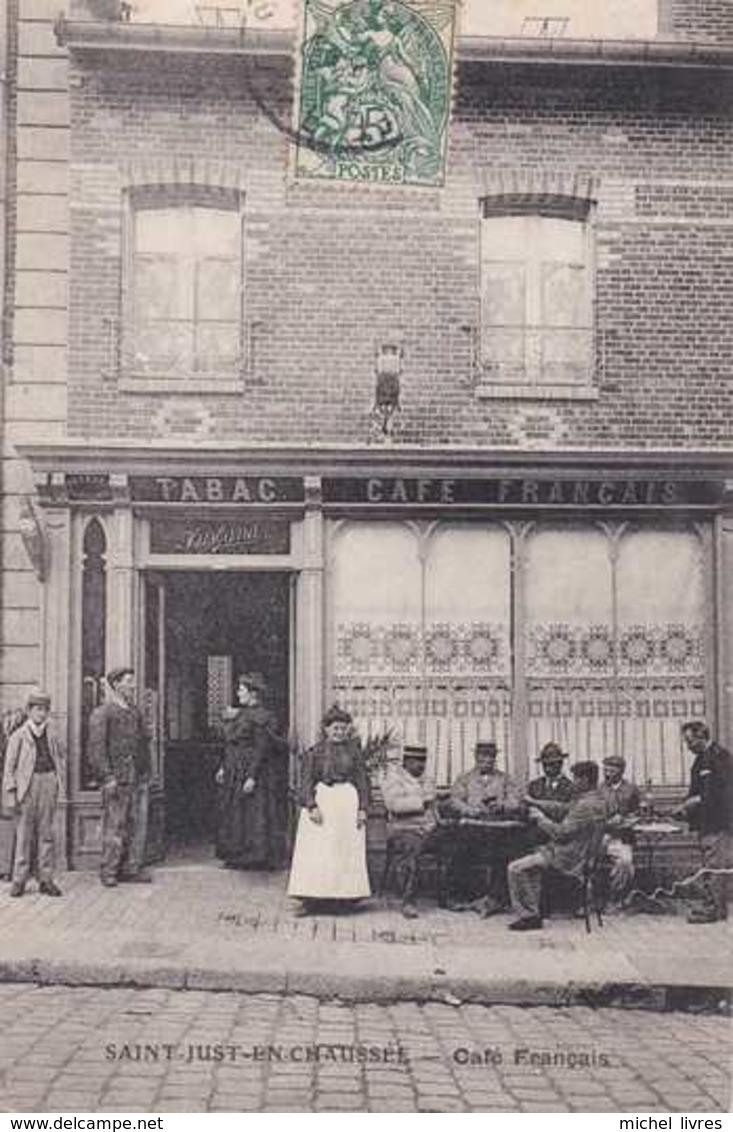 60 - Saint-Just-en-Chaussée - Café Français - Circulé - Animée - TBE - Saint Just En Chaussee