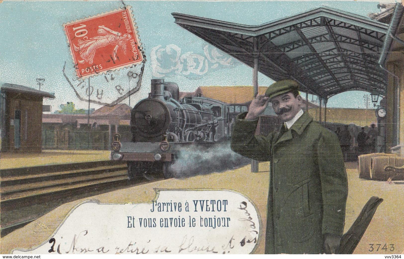 YVETOT: J'arrive à Yvetot (train à Vapeur) - Yvetot