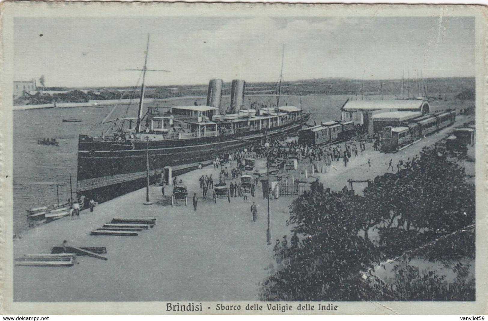 BRINDISI-SBARCO DELLE VALIGIE DELLE INDIE -CARTOLINA SCRITTA AL RETRO MA NON VIAGGIATA ANNO 1915-1920 - Brindisi