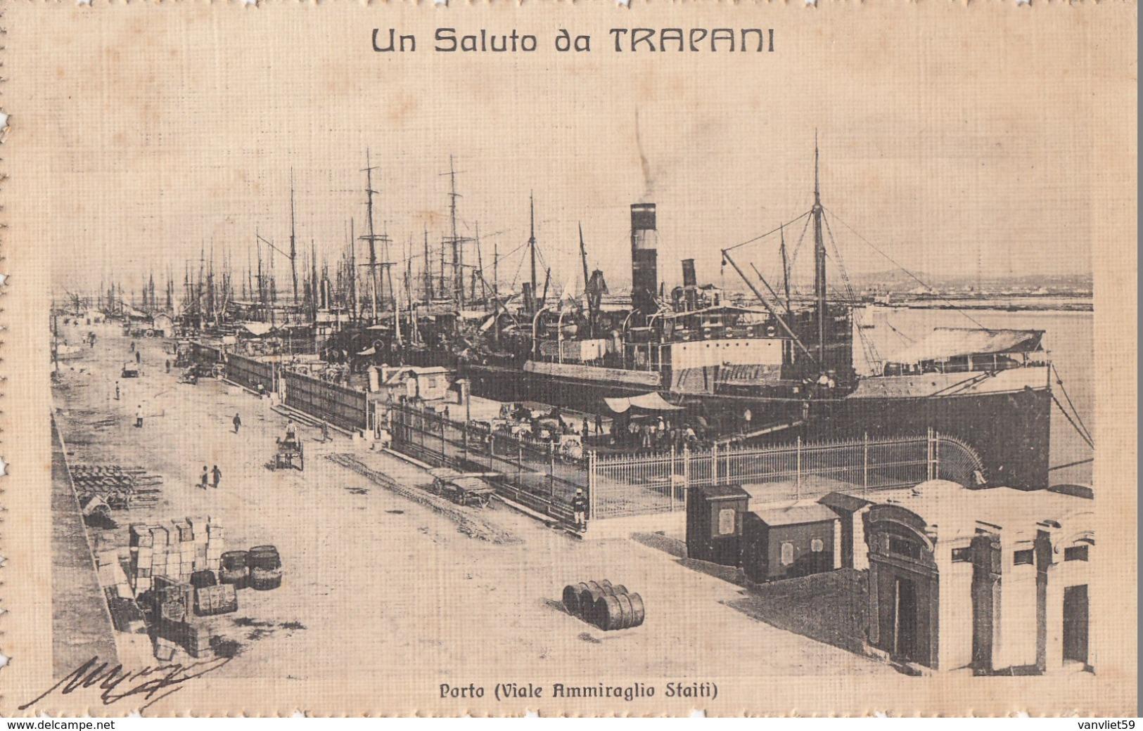 TRAPANI-UN SALUTO.-PORTO VIALE AMMIRAGLIO STAITI-CARTOLINA VIAGGIATA IL 19-7-1919 - Trapani