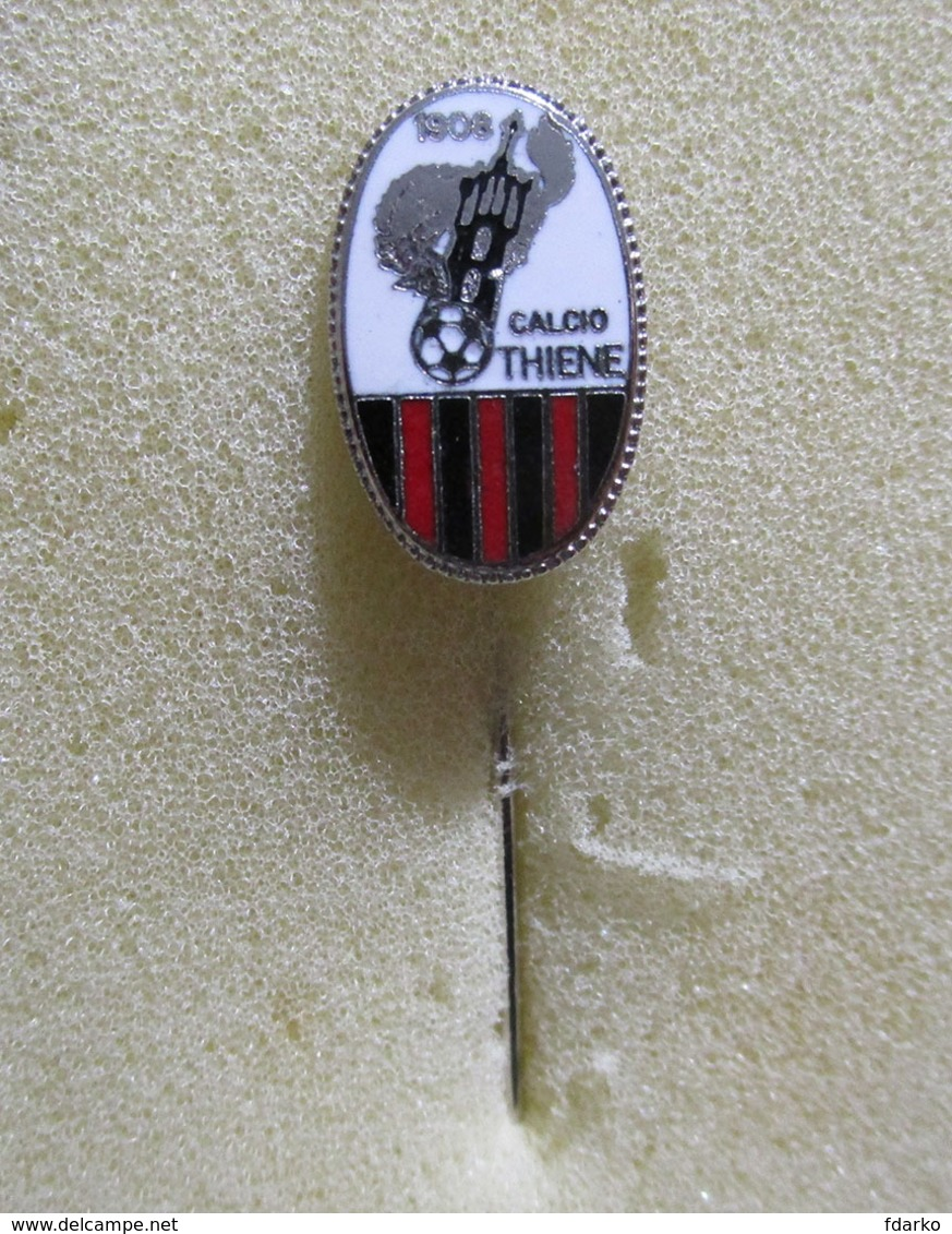 Calcio Thiene 1908 Vicenza Distintivi Veneto FootBall Soccer Spilla Pins Italy - Calcio