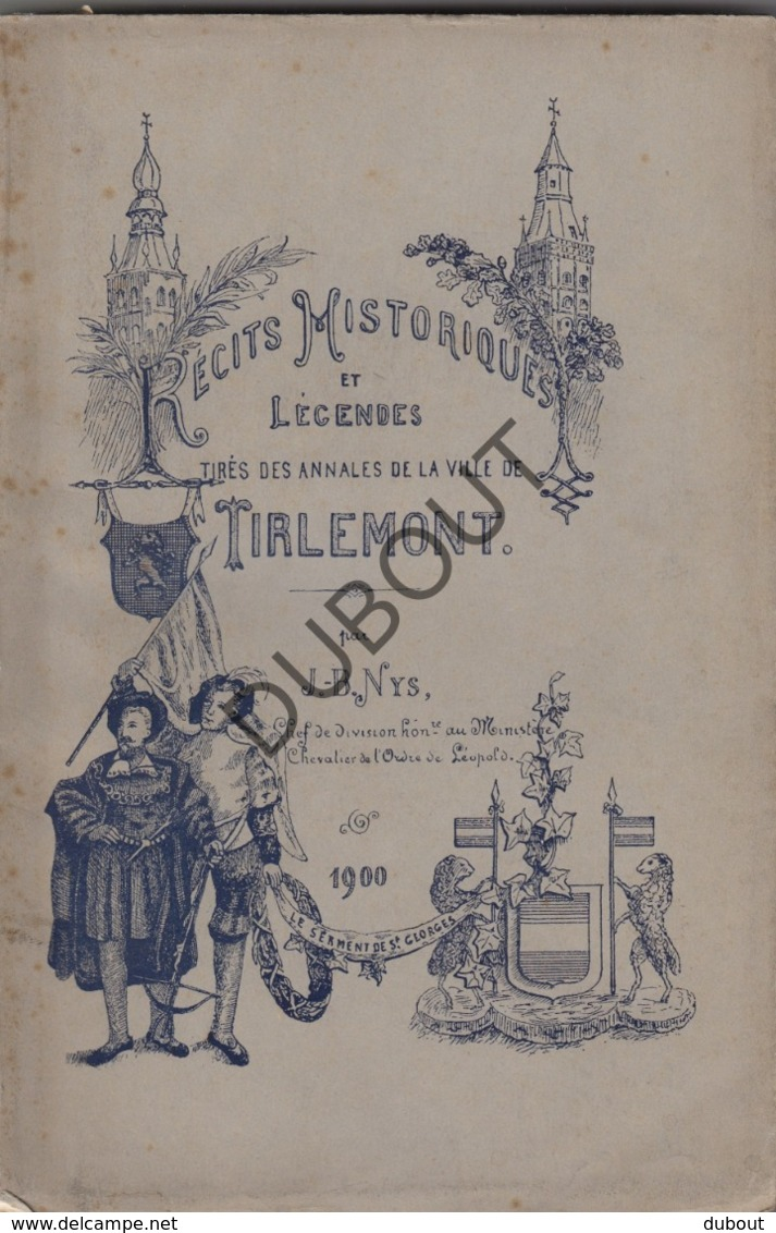 TIENEN/Tirlemont - Récits Historiques - J-B Nys, 1900  (R255) - Livres, BD, Revues