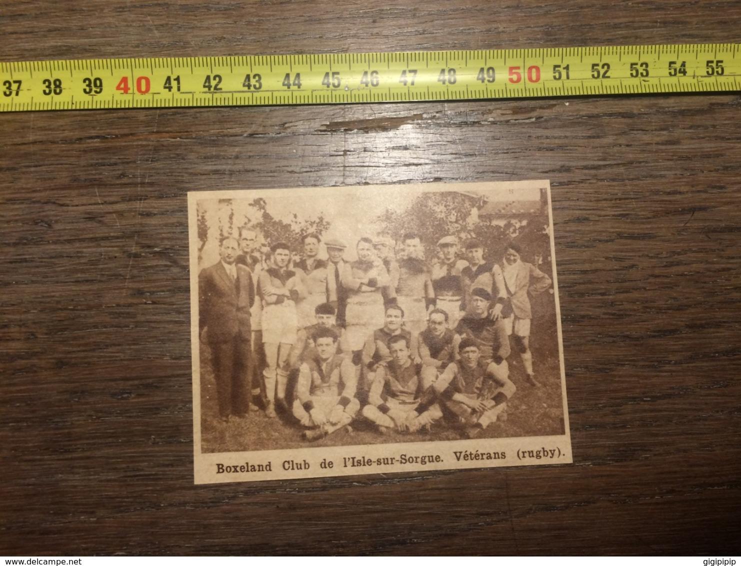 1932 1933 M EQUIPE DE RUGBY BOXELAND CLUB L ISLE SUR SORGUE VETERANS - Vieux Papiers