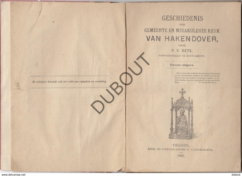 HAKENDOVER/TIENEN Geschiedenis Mirakuleuze Kerk - P.V. Bets 1882 2de Editie (R273) - Boeken, Tijdschriften, Stripverhalen