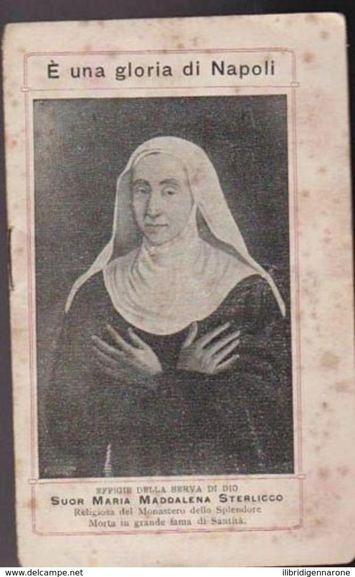 ANTICO SANTINO NAPOLI 1913 SUOR MARIA MADDALENA STERLICCO LIBRETTO IMAGE PIEUSE - Devotion Images