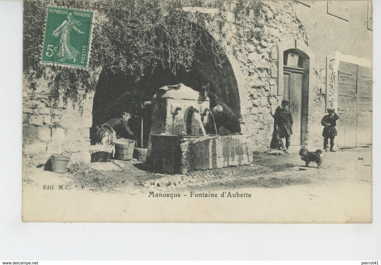 MANOSQUE - Fontaine D'Aubette - Manosque