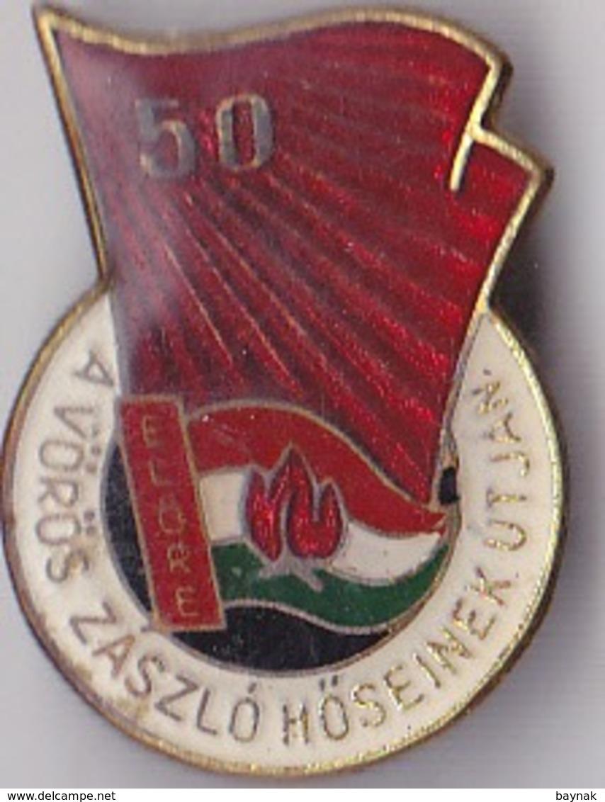 OLD PIN  --   HUNGARY --  RED FLAG BY HEROES  --  ELORE ( FORWARD )  --  VOROS  ZASZLO HOSEINEK UTJAN  -- - Pin's & Anstecknadeln