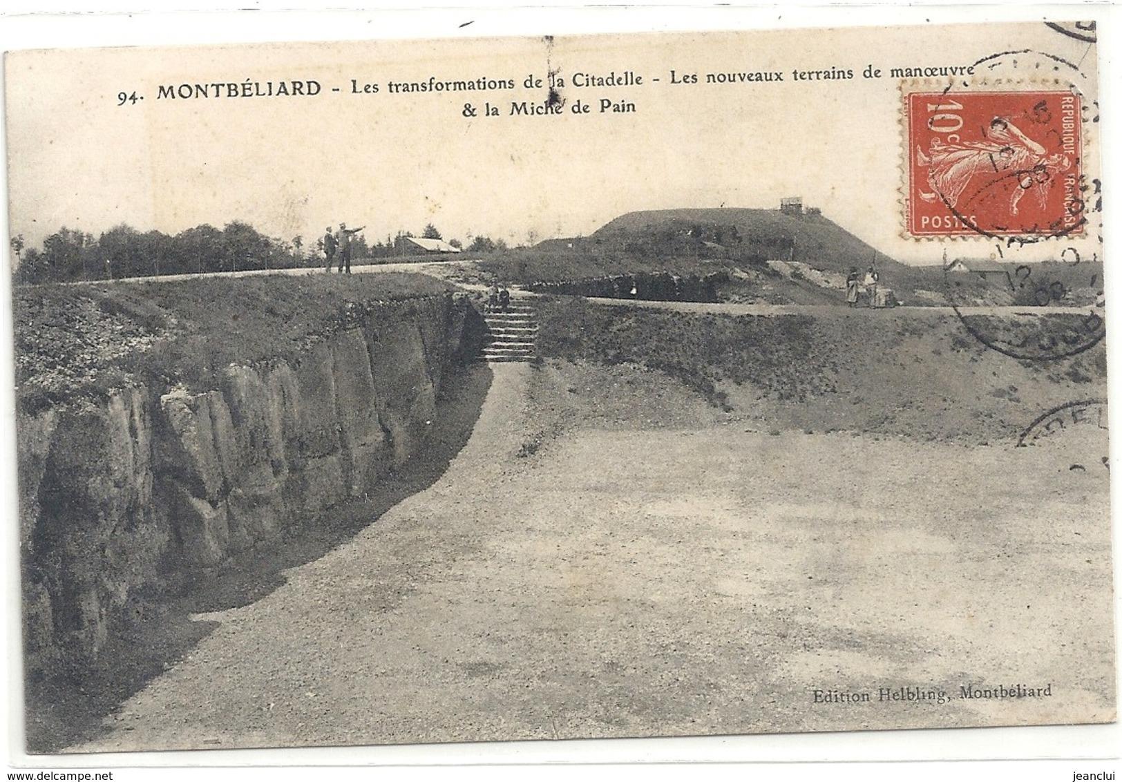 MONTBELIARD . LES TRANSFORMATIONS DE LA CITADELLE . LES NOUVEAUX TERRAINS DE MANOEUVRE & LA MICHE DE PAIN . - Montbéliard