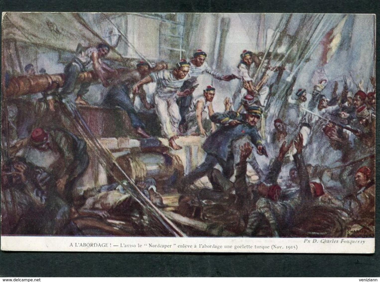 """CPA - Illustration Fouqueray - A L'ABORDAGE - L'Aviso Le """"Nordcaper"""" Enlève Une Goëlette Turque (Nov. 1915) - Warships"""