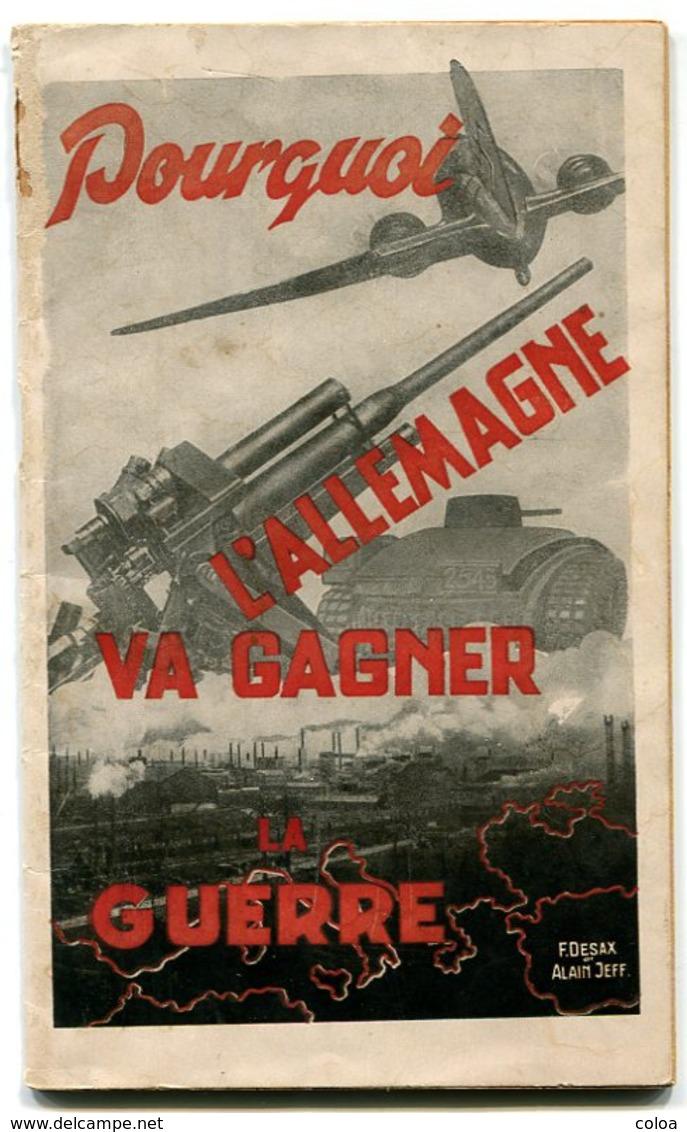 F. DESAX, Alain JEFF Pourquoi L'Allemagne Va Gagner La Guerre 1942 - Livres, BD, Revues