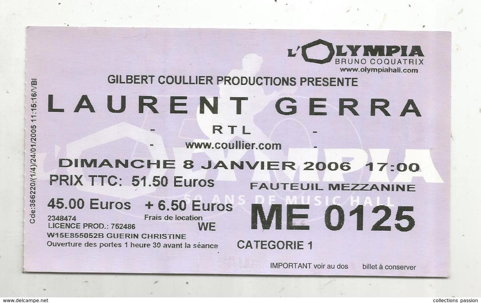 Ticket D'entrée , LAURENT GERRA ,  Olympia 2006  , 2 Scans - Tickets - Vouchers