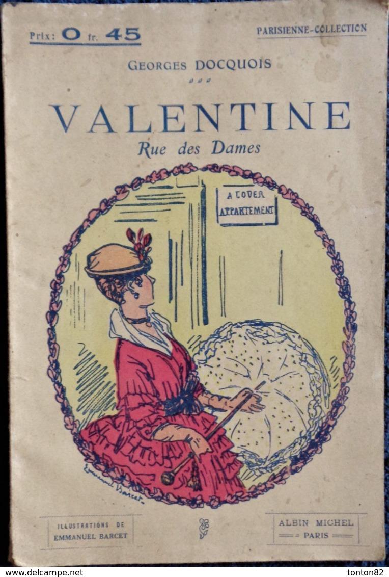 Georges Docquois - VALENTINE Rue Des Dames - Parisienne Collection / Albin Michel - ( 1916 ) . - Livres, BD, Revues
