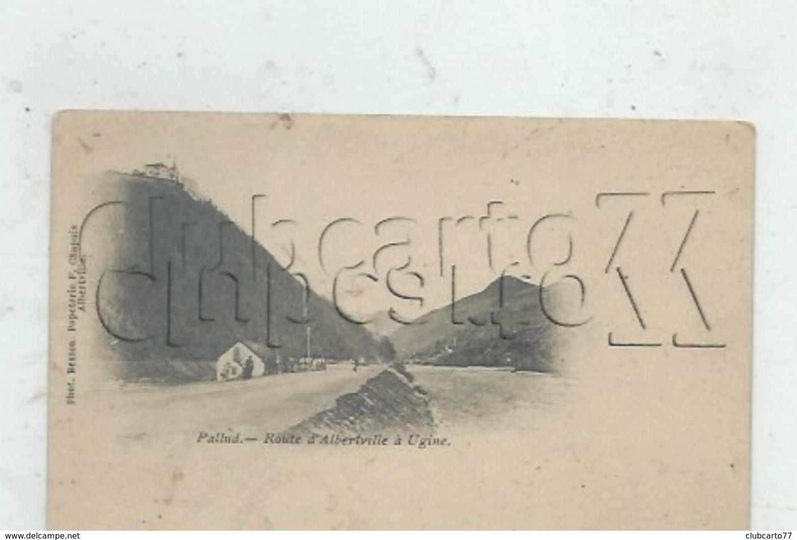 Pallud (73) : La Chaussée Route D'Albertville à Ugine En  19052 (animé) PF VENTE A PRIX FIXE - Sonstige Gemeinden