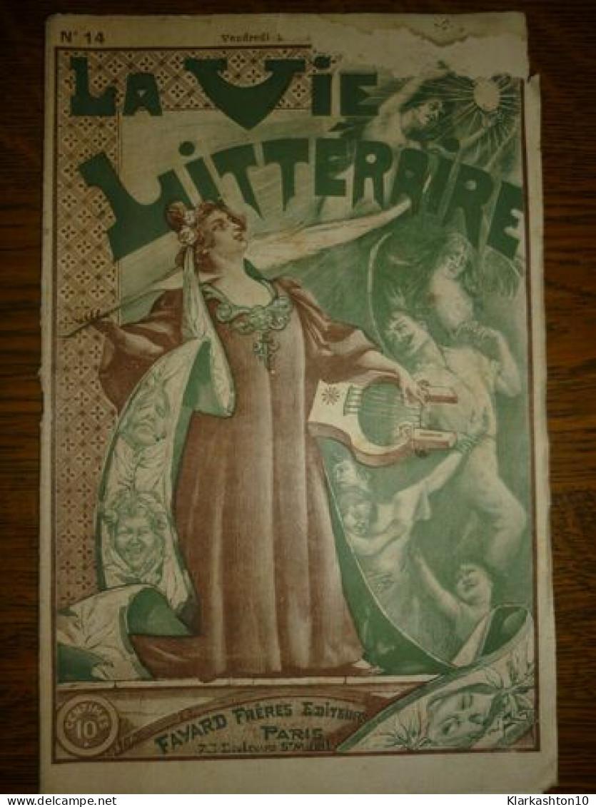 La Vie Littéraire N°14 1898/ Fayard Frères Editeurs - Books, Magazines, Comics