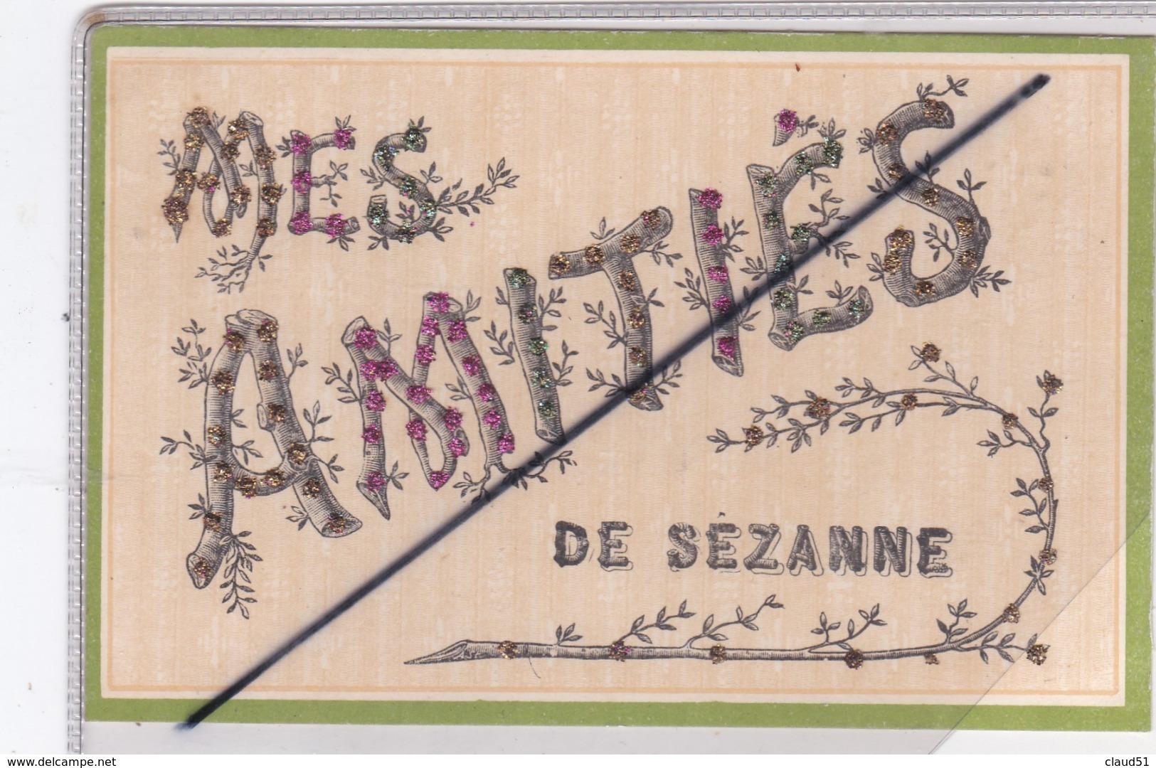 Avec Mes Amitiés De Sezanne (51) (ajouts Brillants ) - Sezanne