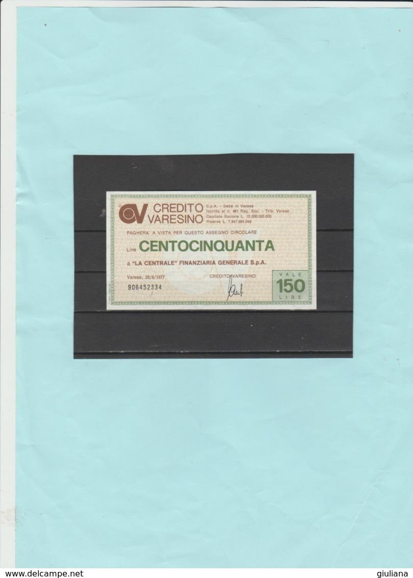 Italia Repubblica - Miniassegno L. 150  Credito Varesino, 28/6/1977 - [10] Assegni E Miniassegni