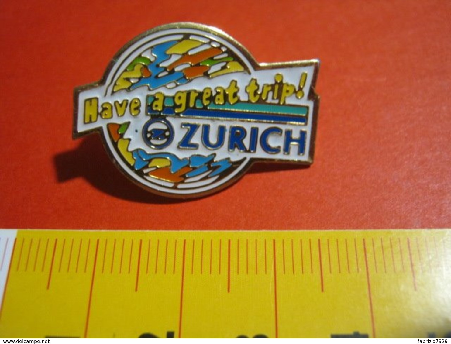 MED.1 PIN'S PIN PINS - SVIZZERA HELVETIA ZURIGO ZURICH HAVE A GREAT TRIP ! - Città