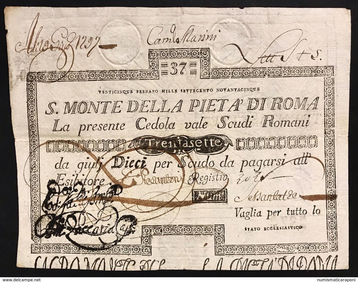SACRO MONTE DI PIETA' ROMA 22 09 1795 37 SCUDI Ottimo Esemplare Bb+ R2 LOTTO 2965 - [ 1] …-1946 : Regno
