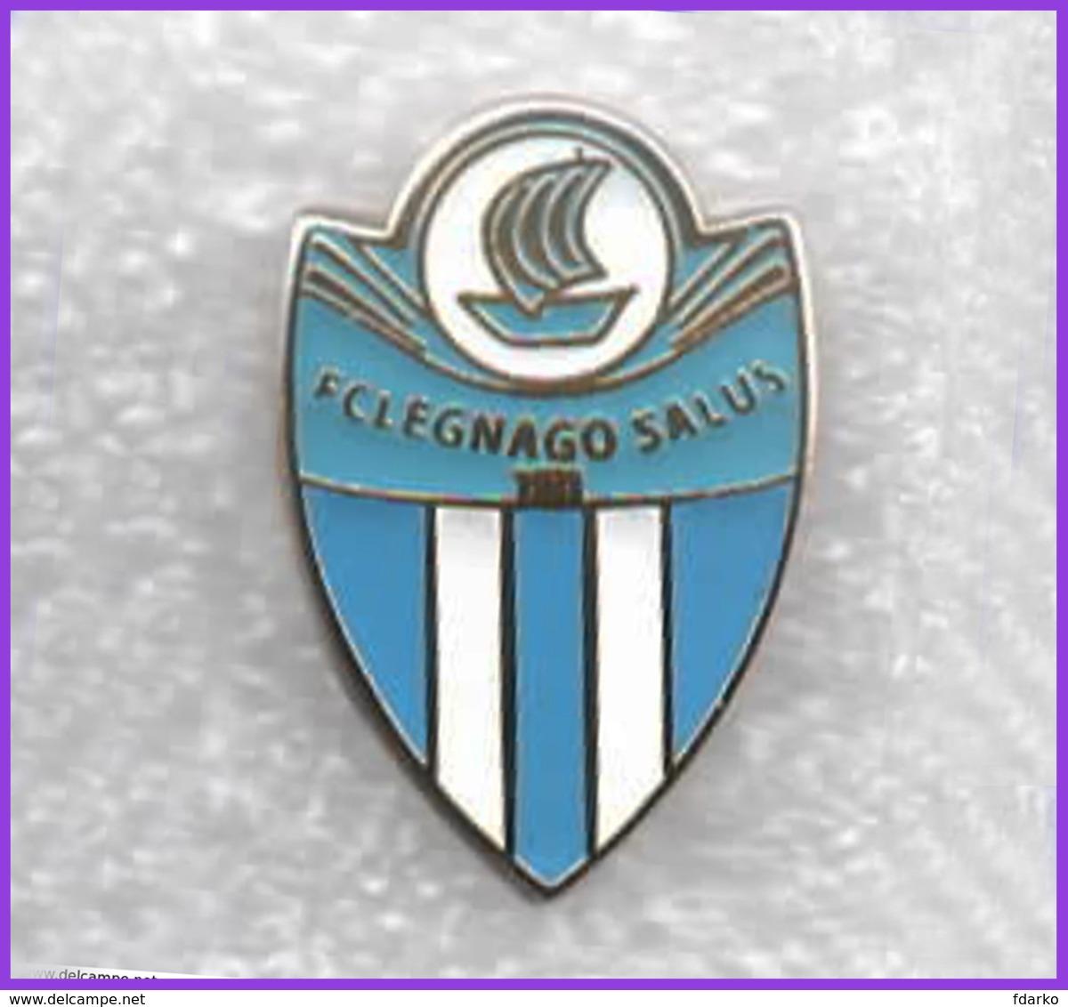 FC Legnago Salus Calcio Distintivi FootBall Soccer Spilla Pins Italy - Calcio