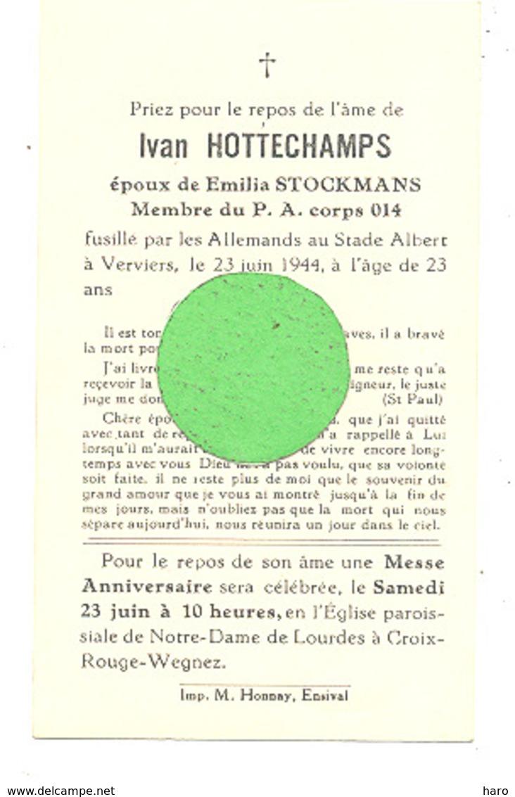 Faire-part De Décès Ivan HOTTECHAMPS - Résistance P.A. Corps 014 - Fusillé Verviers 1944 Guerre 40/45 Photo Verso(B266) - Obituary Notices