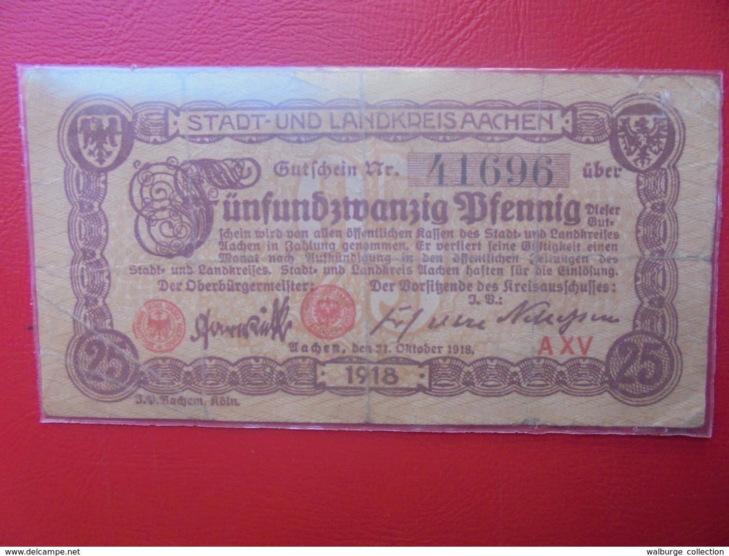 Aachen 25 PFENNIG 1918 CIRCULER - [ 2] 1871-1918 : Impero Tedesco