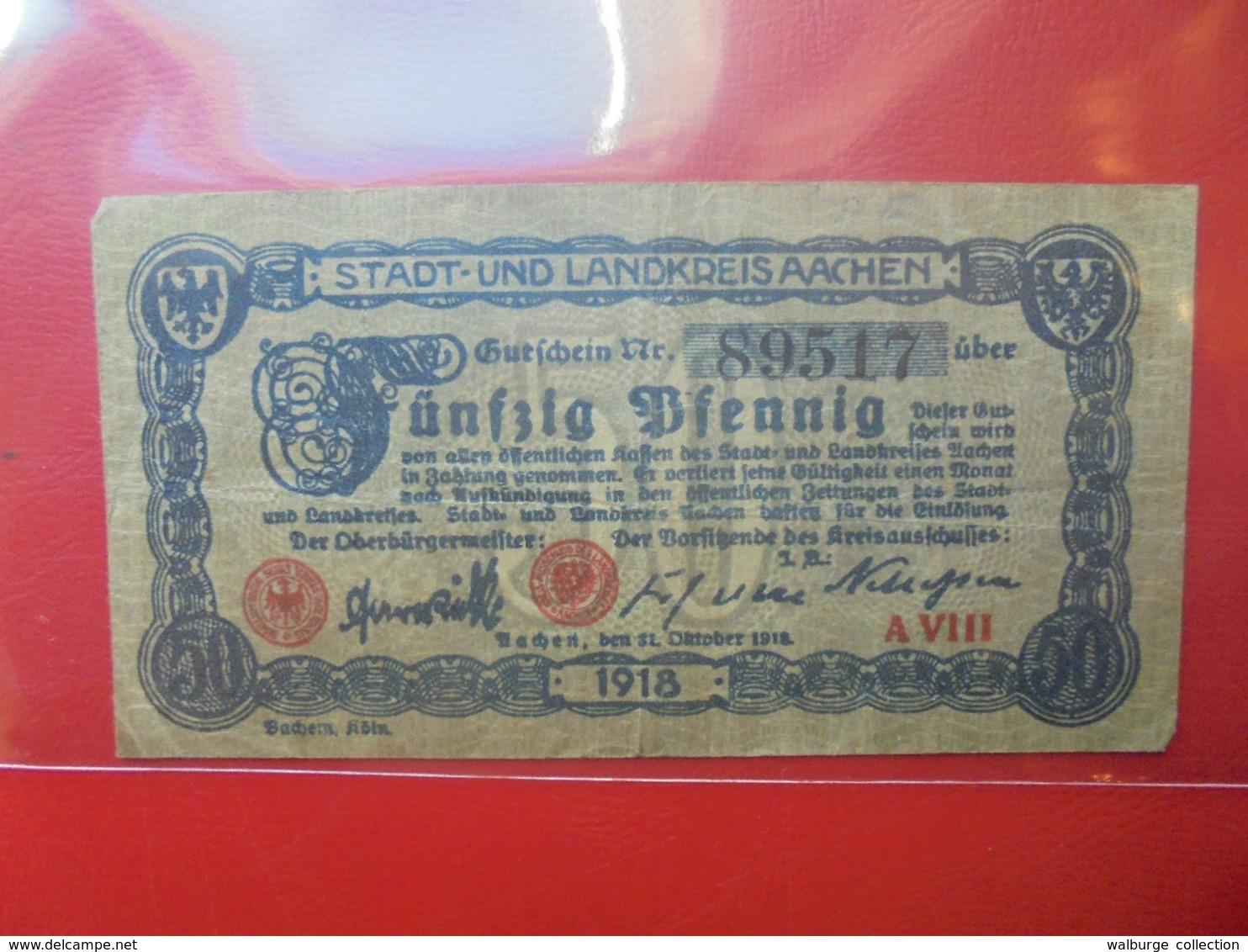 Aachen 50 PFENNIG 1918 CIRCULER - [ 2] 1871-1918 : Impero Tedesco