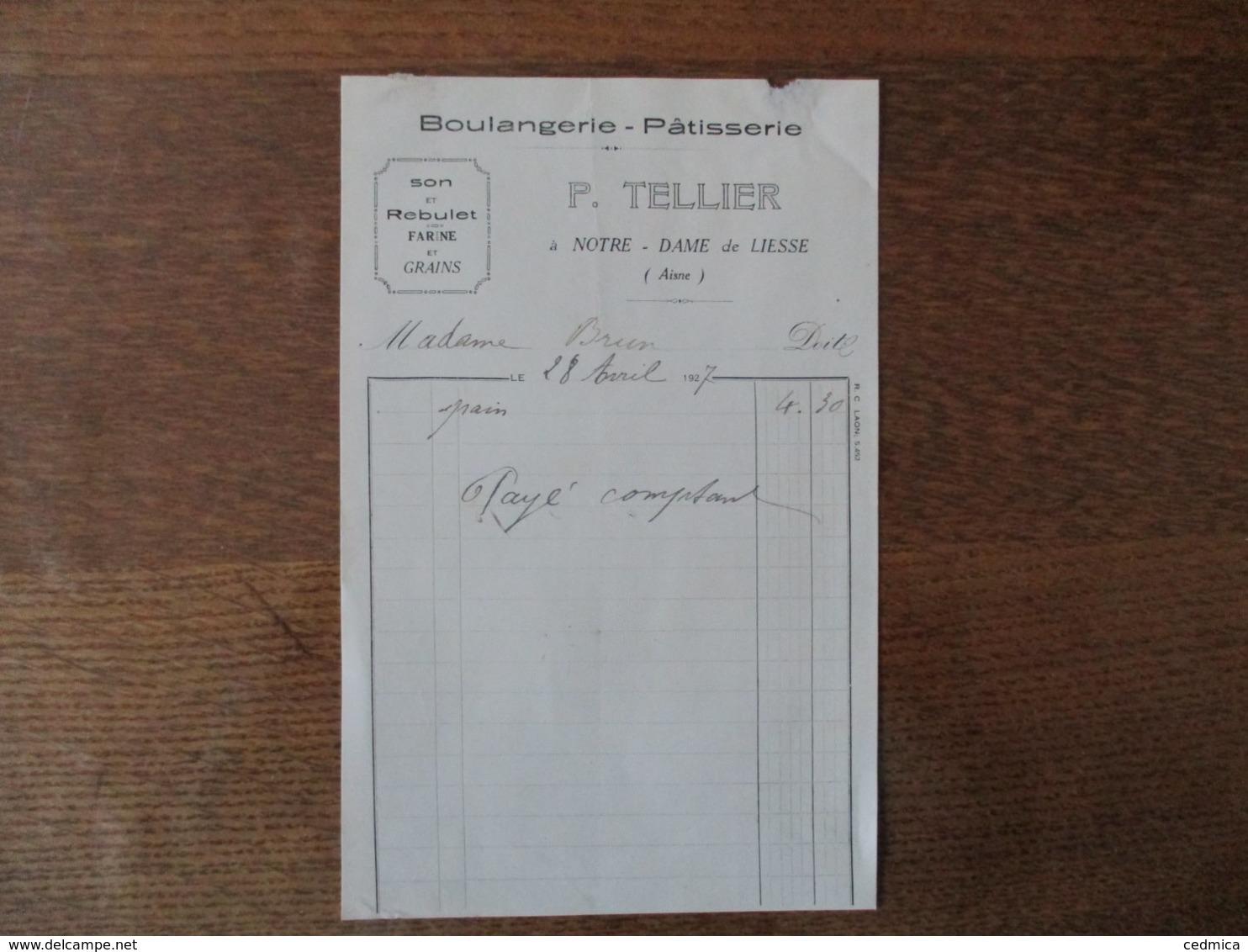 NOTRE-DAME DE LIESSE P. TELLIER BOULAGERIE-PATISSERIE FACTURE DU 28 AVRIL 1927 - 1900 – 1949