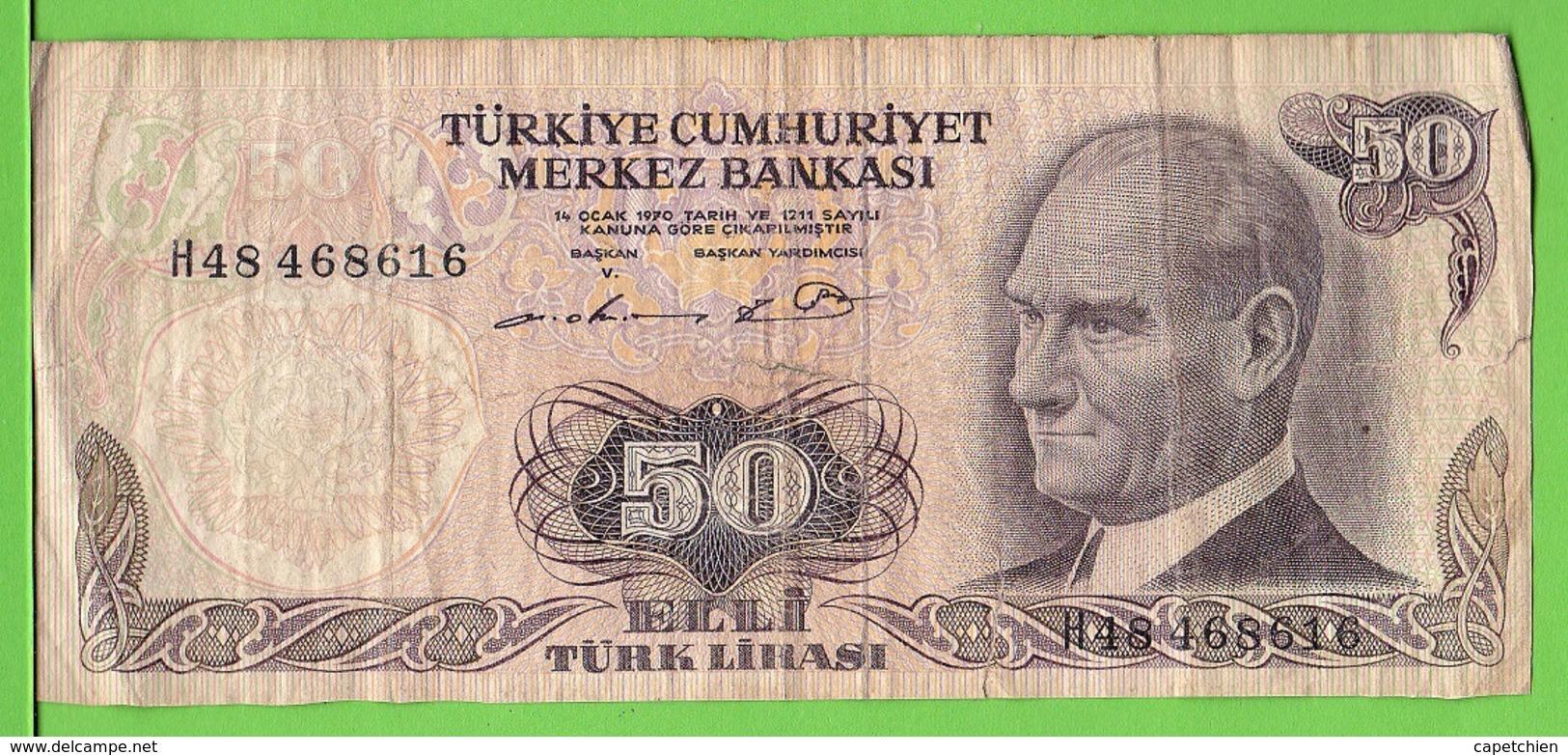 TURQUIE / 50 TÜRK LIRASI / 1970 - Turkije