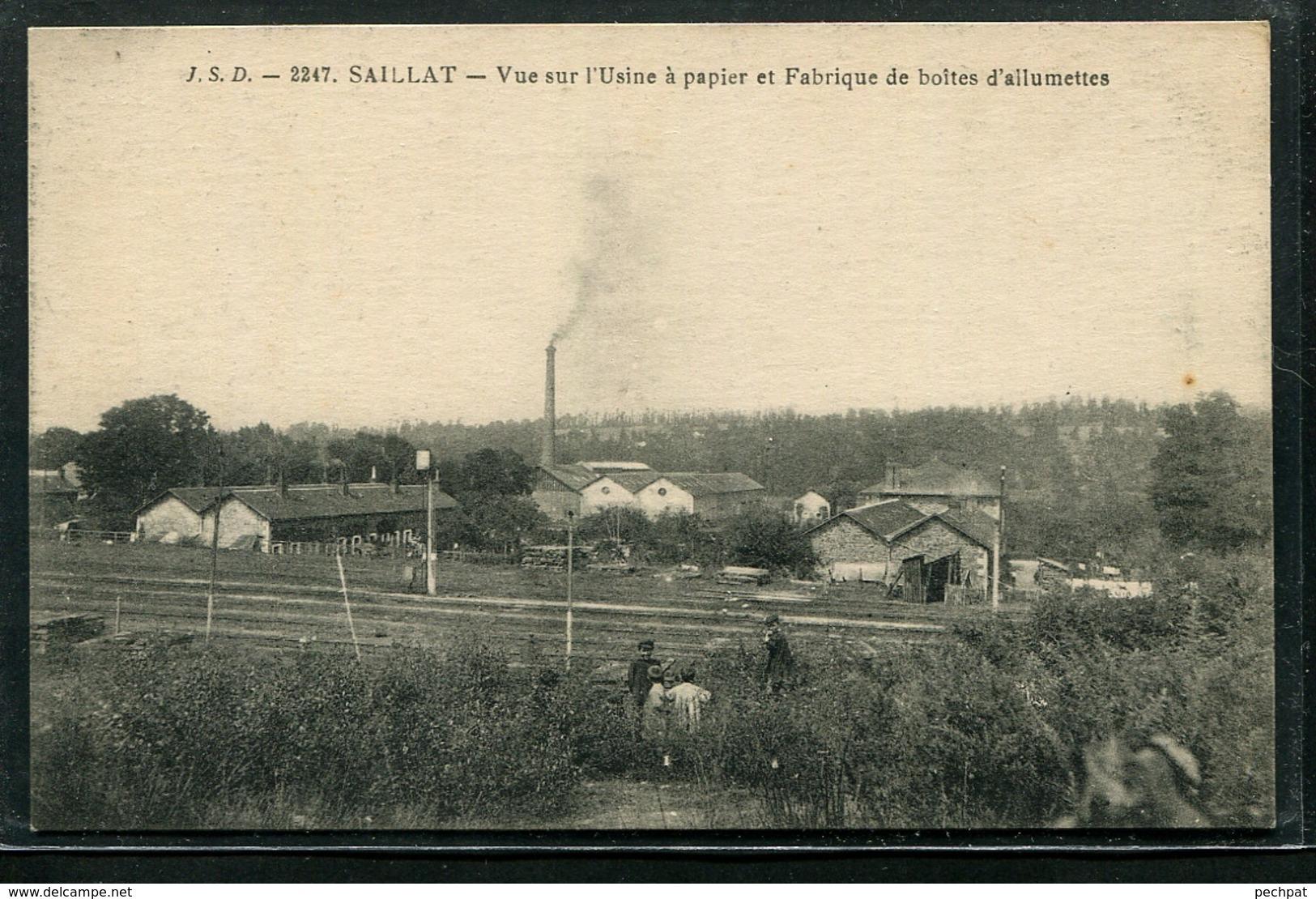 87 Haute-Vienne Saillat Vue Sur L'Usine à Papier Et Fabrique De Boites D'Allumettes - Oradour Sur Glane