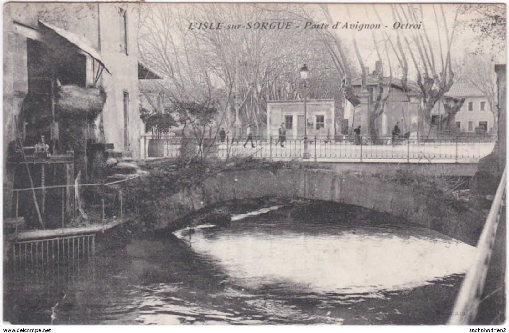 84. L'ISLE-SUR-SORGUE. Porte D'Avignon. Octroi - L'Isle Sur Sorgue