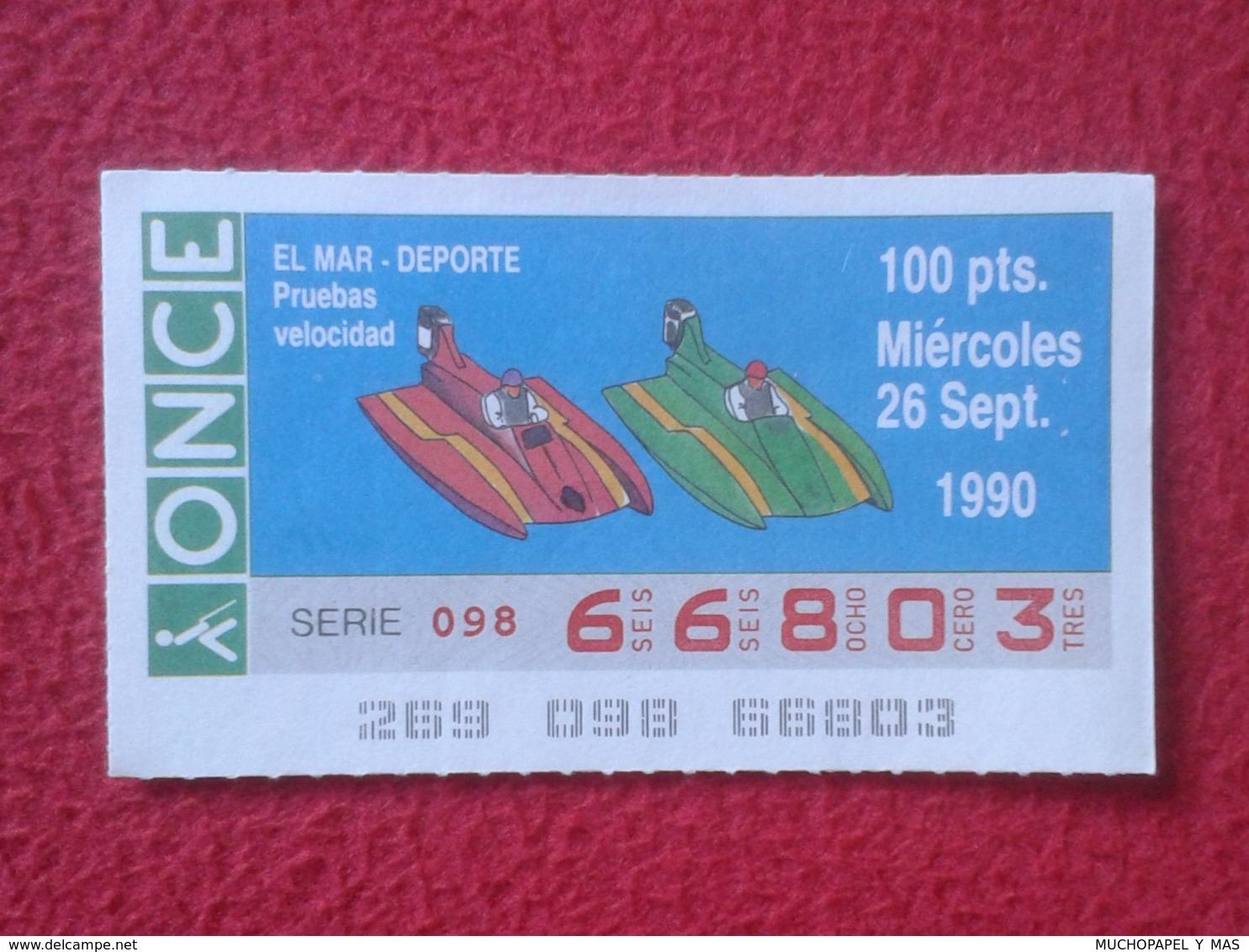 CUPÓN DE ONCE SPANISH LOTERY CIEGOS SPAIN LOTERÍA ESPAÑA BLIND 1990 EL MAR THE SEA LA MER SPORT DEPORTE VELOCIDAD SPEED - Billetes De Lotería