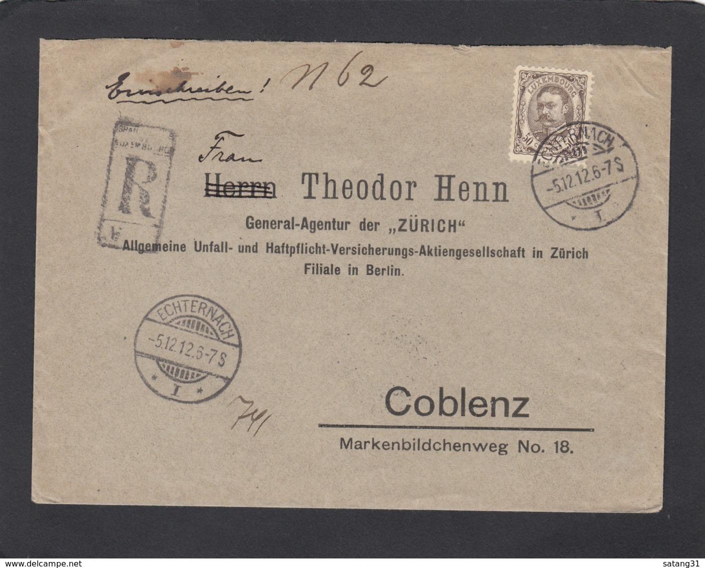 LETTRE RECOMMANDÉE D'ECHTERNACH AVEC NO 81 SEUL SUR LETTRE POUR COBLENZ,1912. - 1906 William IV