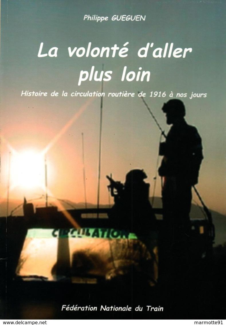 HISTOIRE CIRCULATION ROUTIERE DE 1916 A NOS JOURS ARME DU TRAIN HISTORIQUE - Francese