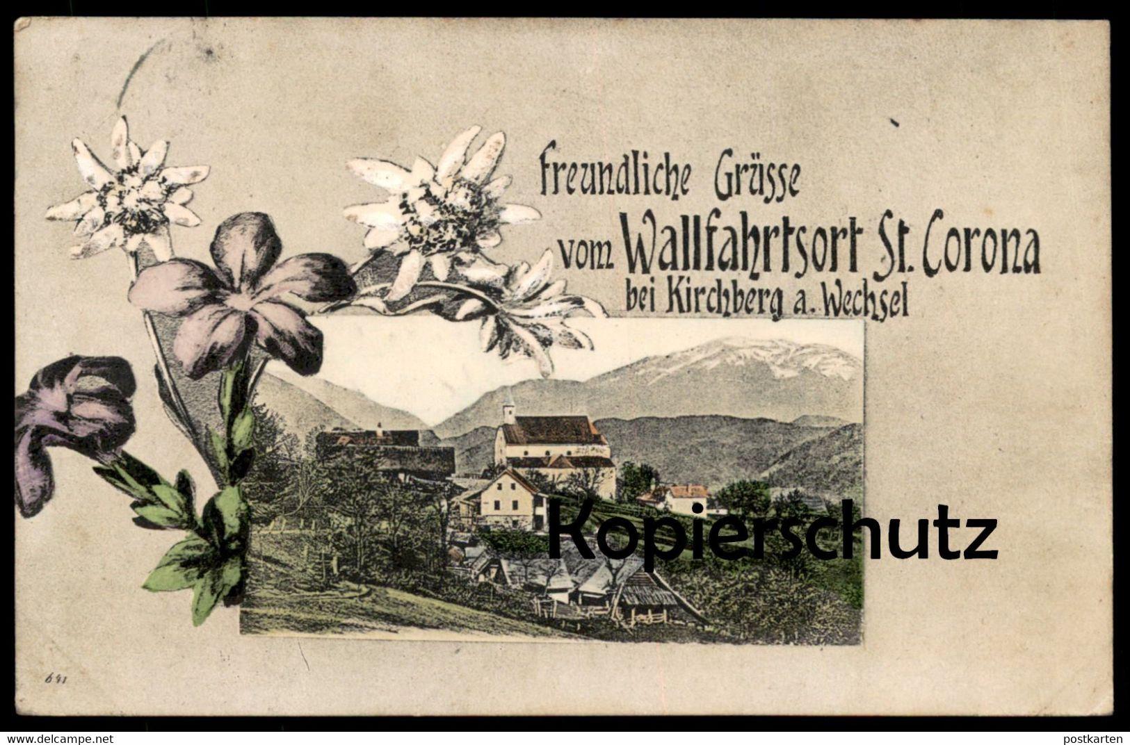 ALTE POSTKARTE FREUNDLICHE GRÜSSE VOM WALLFAHRTSORT ST. CORONA BEI KIRCHBERG WECHSEL Edelweiss Blume Ansichtskarte AK - Neunkirchen