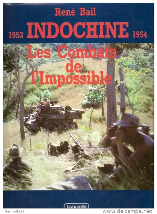 INDOCHINE 1953 1953 COMBATS IMPOSSIBLE GUERRE PLAN NAVARRE VIET MINH GIAP HONNEUR DIEN BIEN PHU - Libri
