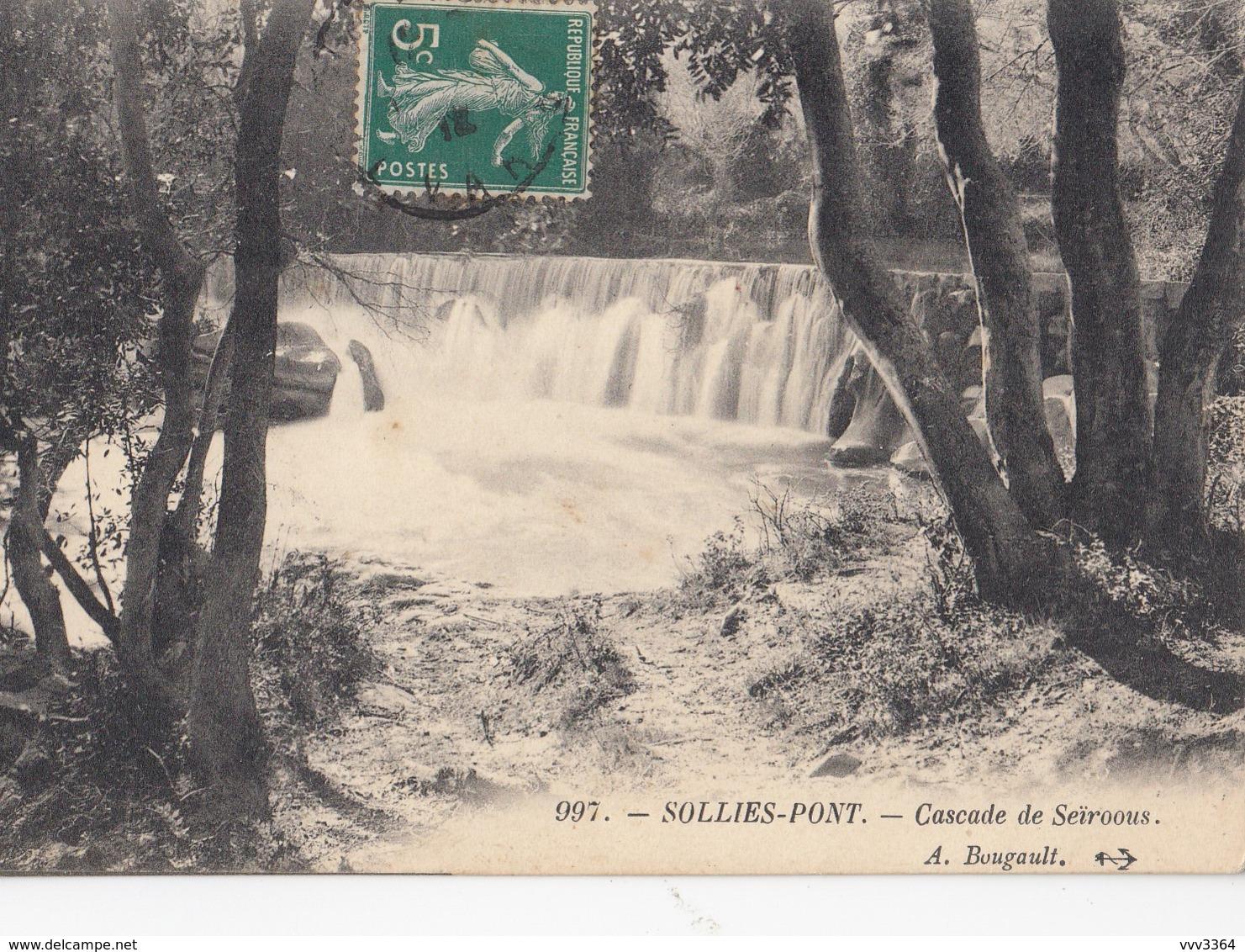 SOLLIES-PONT (Var): Cascade De Seïroous - Sollies Pont