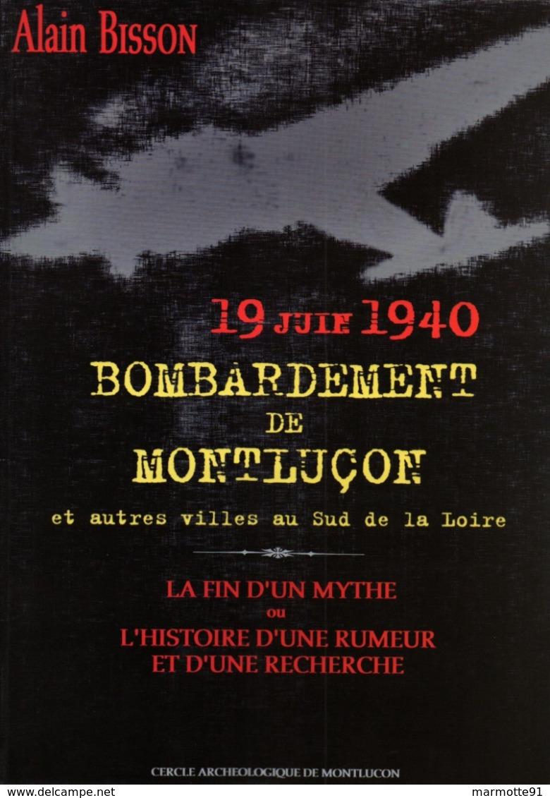19 JUIN 1940 BOMBARDEMENT DE MONTLUCON ET AUTRES VILLES AU SUD DE LA LOIRE - 1939-45
