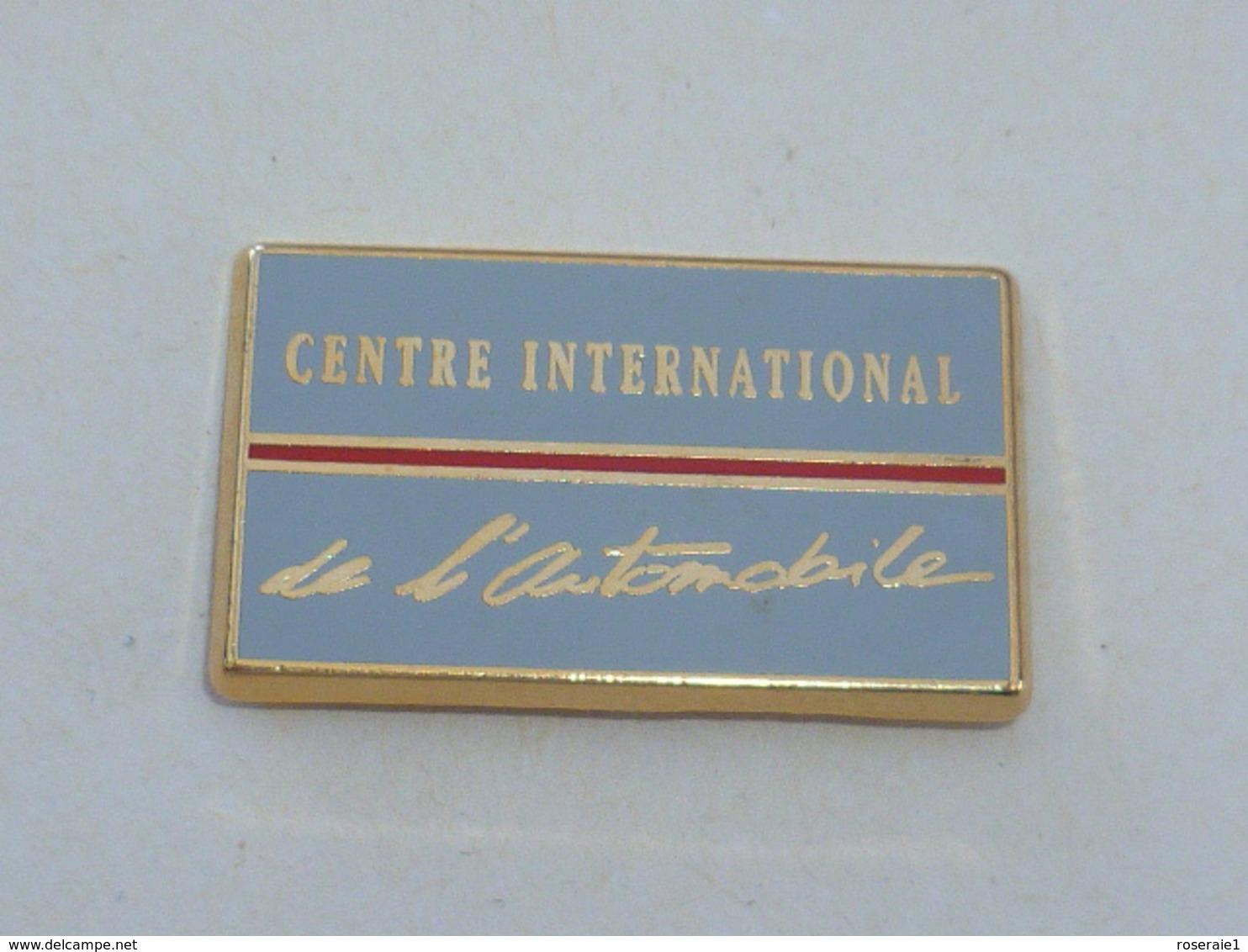 Pin's CENTRE INTERNATIONAL DE L AUTOMOBILE B - Pins