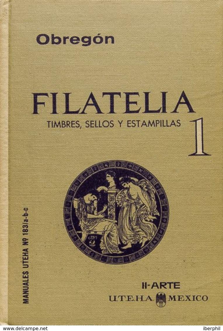 Bibliografía Mundial. (1963ca). FILATELIA: TIMBRES, SELLOS Y ESTAMPILLAS. Tomos I Y II. Emilio Obregón. Manuales Uthea. - Letteratura