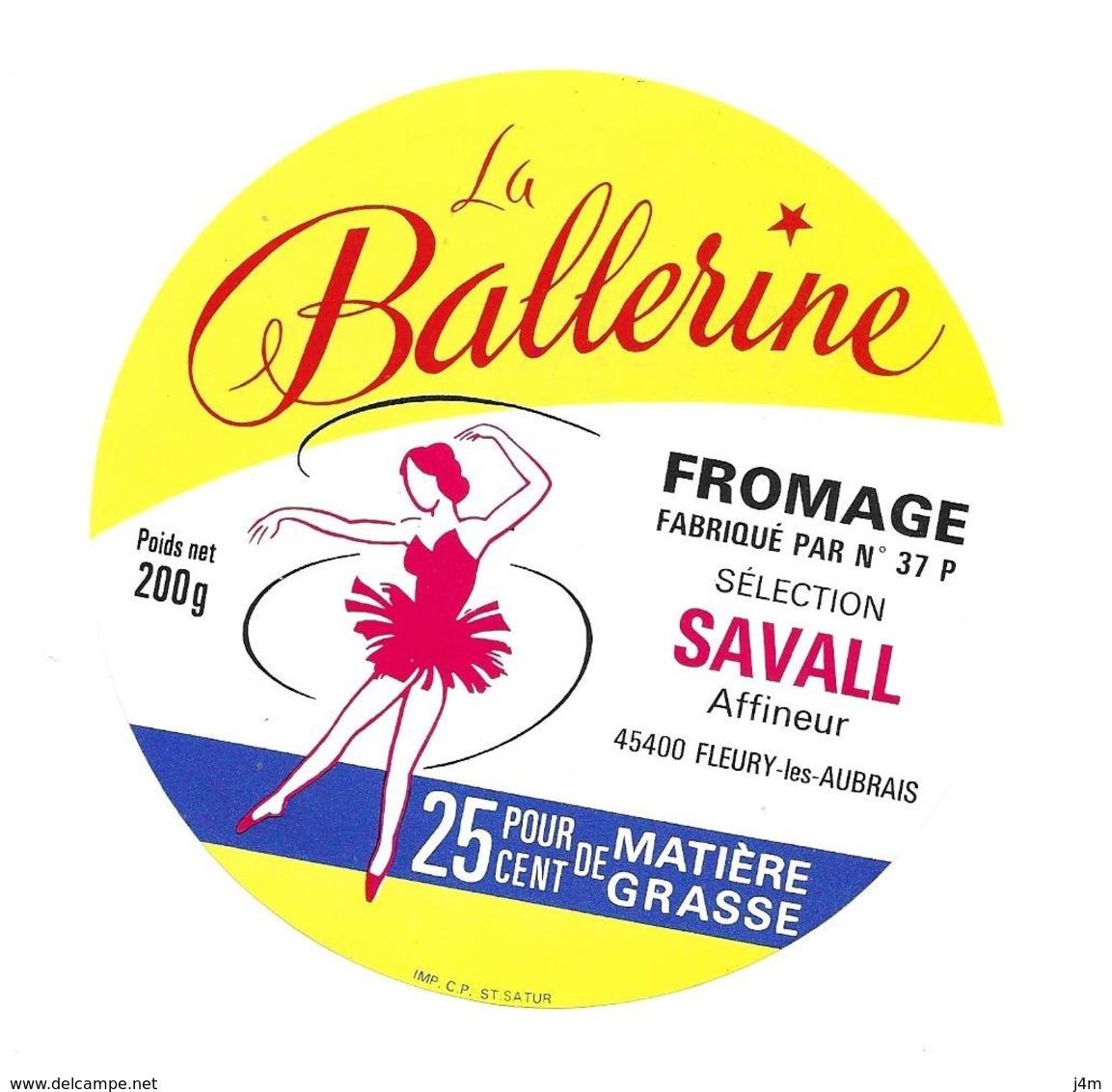 ETIQUETTE De FROMAGE..FROMAGE Fabriqué Par N 37 P.. La Ballerine.. Sélection SAVALL à FLEURY Les AUBRAIS  ( Loiret 45) - Cheese