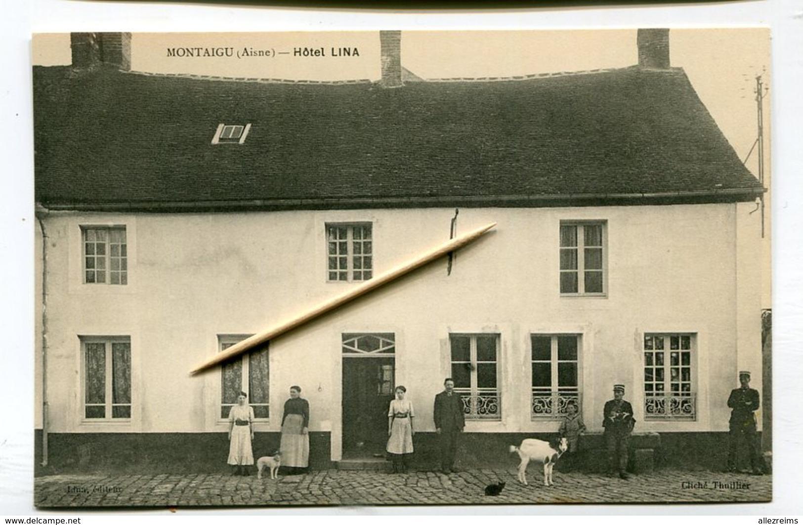 CPA  02 : MONTAIGU   Hôtel  Lina Très Animé    A  VOIR   !!!! - France